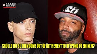 Should Joe Budden Come Out Of Retirement To Respond To Eminem Diss?