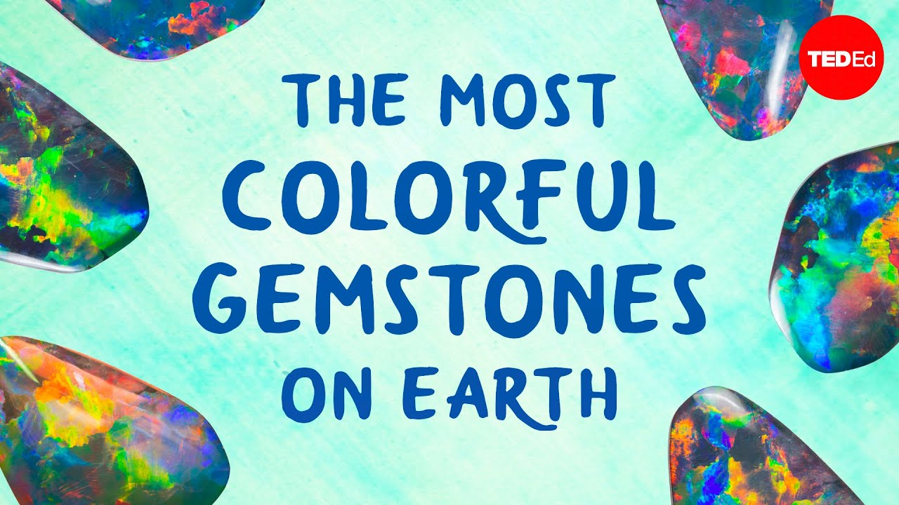 The most colorful gemstones on Earth - Jeff Dekofsky