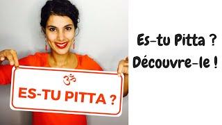 Es-tu Pitta ?! - Explication des différents doshas en ayurvéda