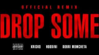 Криско ft. Hoodini & Добри Момчета - Drop Some ( Official Remix )