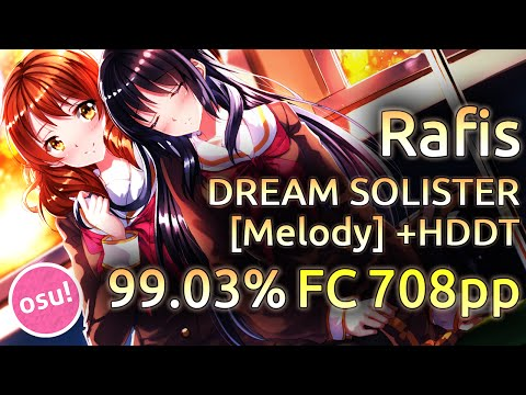 Rafis | TRUE - DREAM SOLISTER [Melody] | HDDT 99.03% FC 708pp | Liveplay w/ Twitch Chat