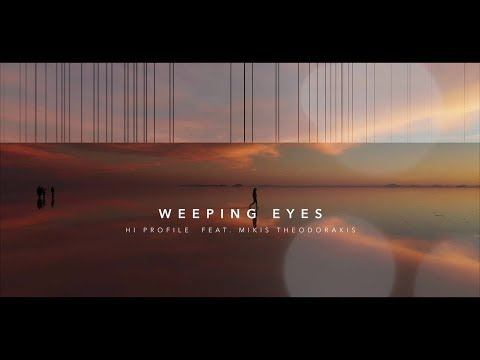 Hi Profile & Mikis Theodorakis ft. Vassilis Saleas - Weeping Eyes (Single//Official Audio)
