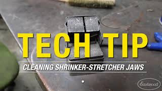 TECH TIP - How to Clean the Jaws on Your Shrinker & Stretcher - Eastwood