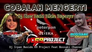 DJ COBALAH MENGERTI | DJ IRPAN BUSIDO_69 PROJECT Ft BOSSAKI CHANNEL