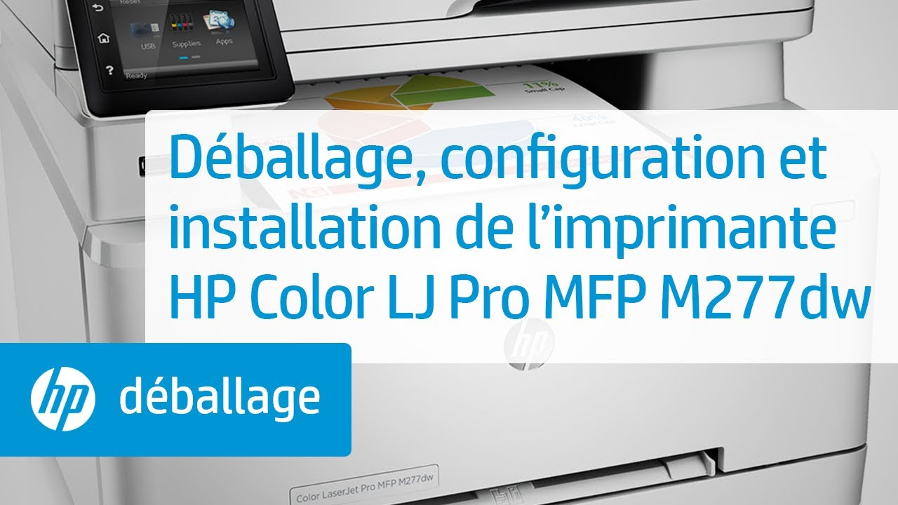 d ballage configuration et installation de l imprimante hp color laserjet pro mfp m277dw youtube. Black Bedroom Furniture Sets. Home Design Ideas