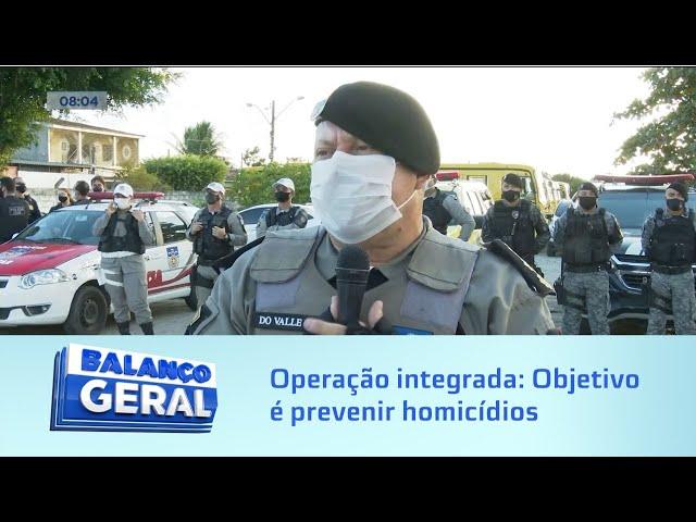 Operação integrada: Objetivo é prevenir homicídios na capital alagoana