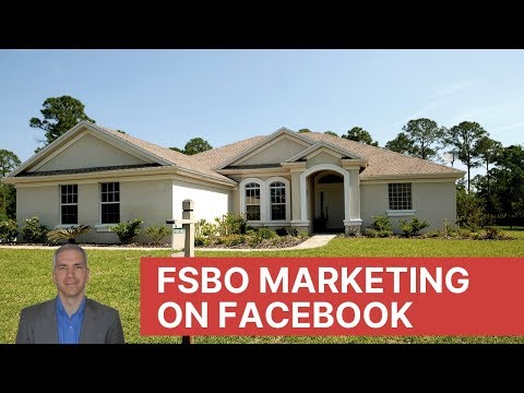 For Sale By Owner (FSBO) Marketing On Facebook - How To Exactly Target Them
