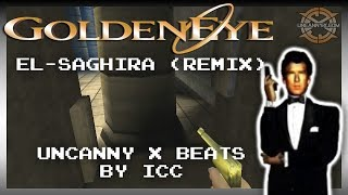 Goldeneye 007 - El-Saghira Temple (Remix) | Uncanny-X Beats by ICC