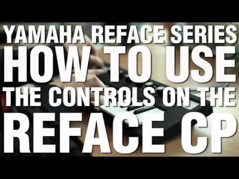 How To Use The Controls On The Reface CP
