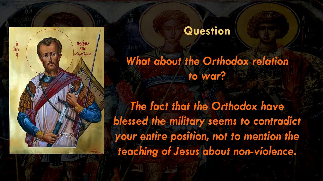 How does Orthodoxy relate to war?