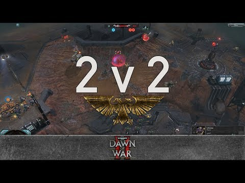 Dawn of War 2: Retribution - 2v2 | RiceMuncher + Crewfinity [vs] JuhwannX + Phoenix