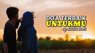 DOA TERBAIK UNTUKMU - DIDIK BUDI (Official Music Video)