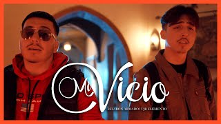 Mi Vicio - (Video Oficial) - Eslabon Armado y T3R Elemento - DEL Records 2020