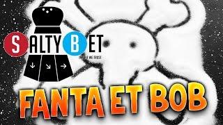 SALTY BET - Ep.1 : TOURNOI INCROYABLE ! avec Fanta et Bob