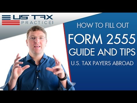Form 2555 - Instructions and Tips for US Expat Tax Payers