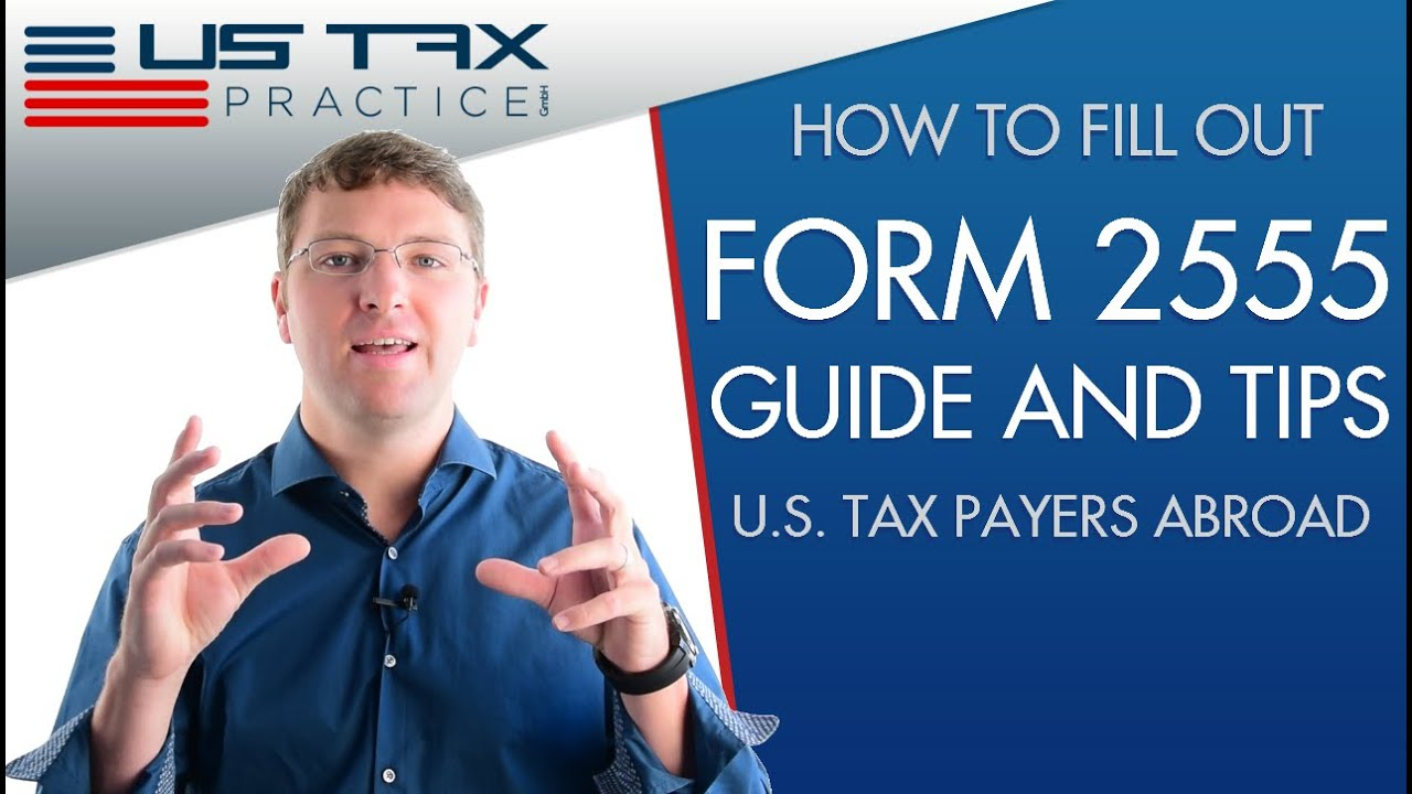 Form 2555 instructions and tips for us expat tax payers youtube falaconquin