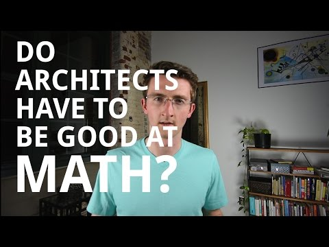 Do Architects Have To Be Good At Math?