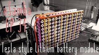 Tesla style battery module - EP 34  Updated   18650 EV