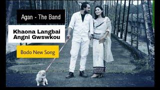 Agan - Khaona Langbai - New Bodo Band | Lyrical Video
