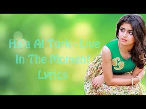 Living the moment lyric hala alturk