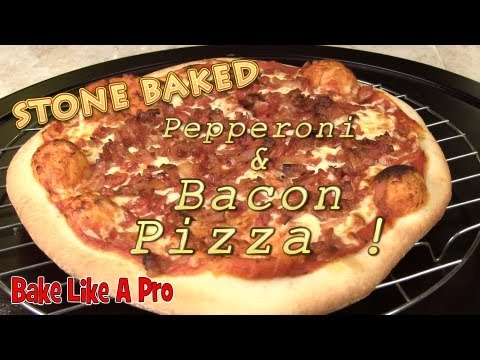 Bacon Pepperoni Stone Baked Pizza Recipe!
