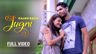 Jugni - Official Full Video || Rajan Bali || DH Records || Latest Punjabi Song