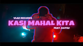 KASI MAHAL KITA (Official Music Video) Prod. by VLAD ft. Katsu