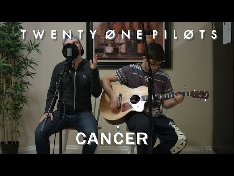 Cancer- Twenty One Pilots (Cover) by Jake...