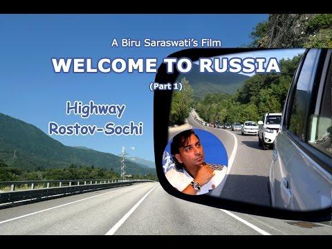 Welcome to Russia, добро пожаловать в Россию, Highway Rostov-Sochi, Biru Saraswati Travel film, Биру