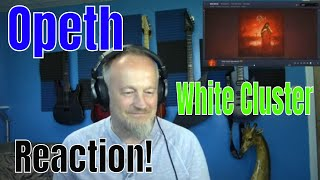 Opeth - White Cluster   (Reaction)