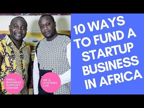 HOW TO FUND YOUR STARTUP BUSINESS IN AFRICA (2019), STARTUP CAPITAL, FUNDING A STARTUP