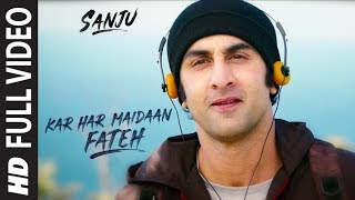Sanju KAR HAR MAIDAAN FATEH Full Video Song  Ranbir Kapoor  Rajkumar Hirani