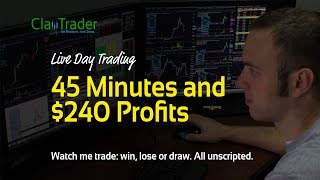 Live Day Trading - 45 Minutes and $240 Profits