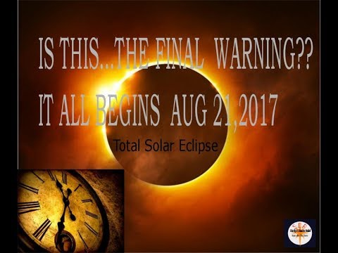 GODS FINAL WARNINGS BEGIN??? SOLAR ECLIPSE 2017 is Biblical Warning!!