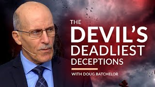 "(SCARY) ""The Devil's Deadliest Deception"" with Pastor Doug Batchelor (Amazing Facts)"