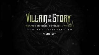 Villain Of The Story - Grow