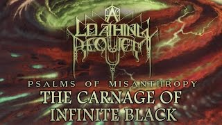 Watch A Loathing Requiem The Carnage Of Infinite Black video