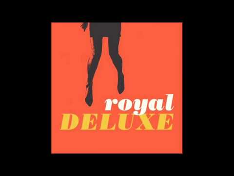 Royal Deluxe - Day Is Gonna Come