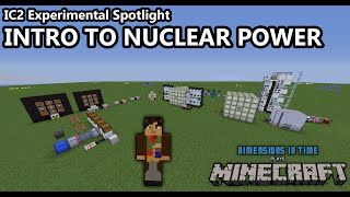 Spotlight: IC2 Experimental - Intro To Nuclear Power