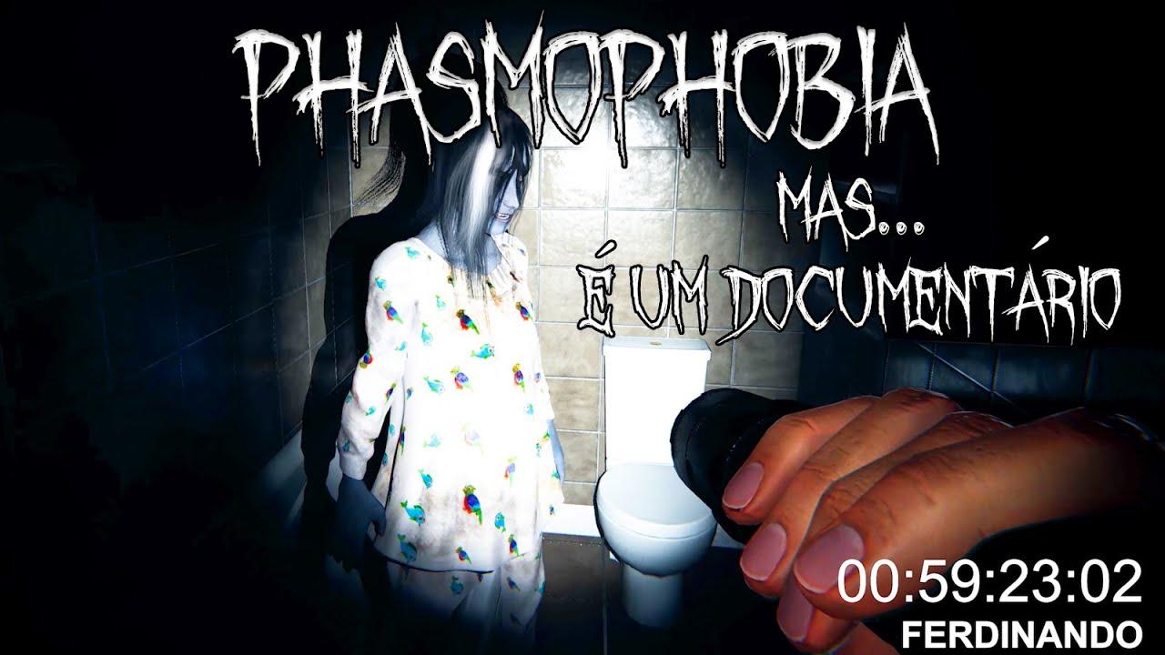 Phasmophobia mas é um documentário