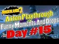 Borderlands 2 | Axton Playthrough Funny Moments And Drops | Day #15