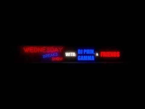 Wednesday Night Break show with Dj Phin Gamma and friends 11/22/2017