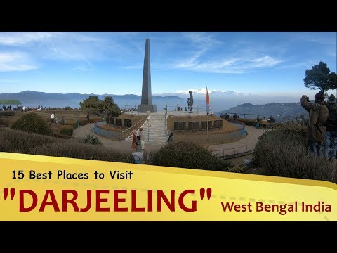 "15 Best Places to Visit in ""DARJEELING"" West Bengal India"