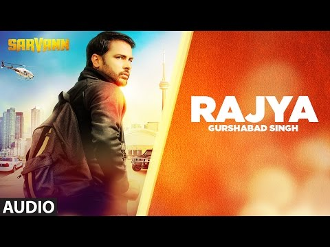 Rajya (Full Audio Song) | Sarvann | Latest Punjabi Movie | Amrinder Gill | Ranjit Bawa
