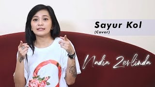 Sayur Kol (Cover) By. Nadia Zerlinda