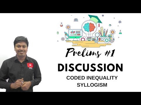 PRELIMS #1 Discussion (Coded Inequality/Syllogism)