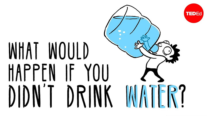 what would happen if you didnt drink water  mia nacamulli