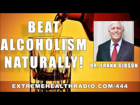 dr.-frank-gibson-overcoming-alcoholism-naturally