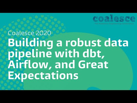 Building a robust data pipeline with dbt, Airflow, and Great Expectations
