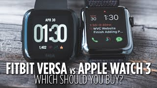 Fitbit Versa vs Apple Watch 3: Which Should You Buy